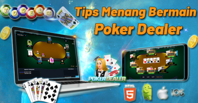 Tips Menang Bermain Poker Dealer